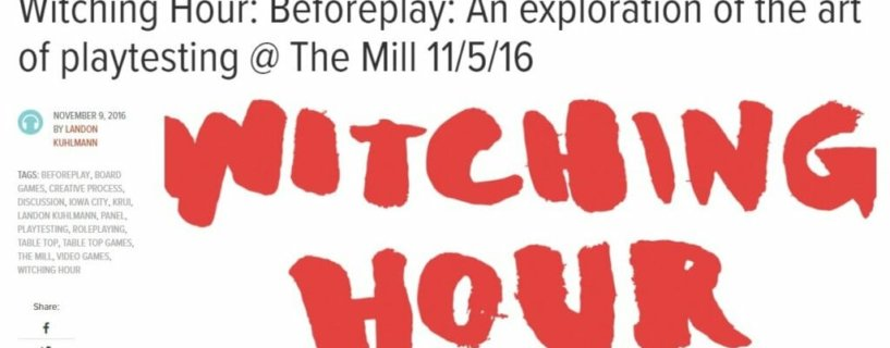 KRUI 89.7 FM Witching Hour: Beforeplay: An exploration of the art of playtesting